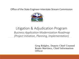 Greg Ridgley, Deputy Chief Counsel Renée Martínez, Chief Information Officer