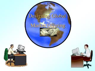 Designing Global  Market Offering