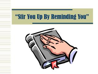 """""""Stir You Up By Reminding You"""""""