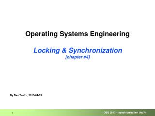 Operating Systems Engineering Locking & Synchronization [chapter #4]