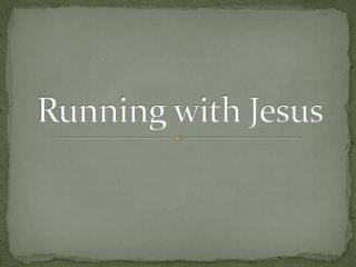 Running with Jesus