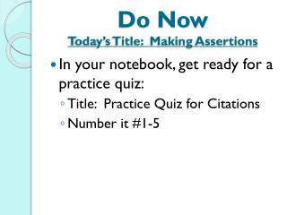 Do Now Today's Title: Making Assertions