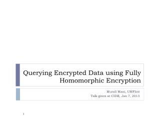Querying Encrypted Data using Fully  Homomorphic  Encryption