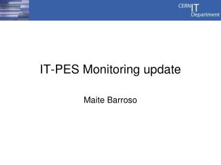 IT-PES  Monitoring update