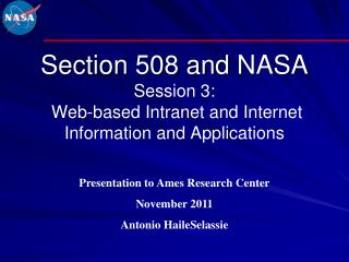 Section 508 and  NASA Session 3:  Web-based Intranet and Internet Information and Applications