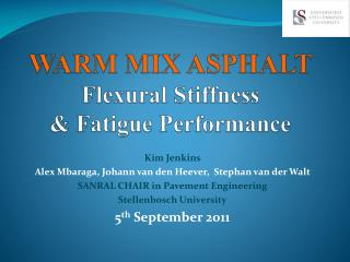 WARM MIX ASPHALT Flexural Stiffness  & Fatigue Performance