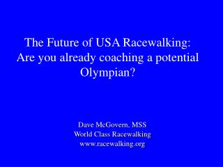 The Future of USA Racewalking:  Are you already coaching a potential Olympian?