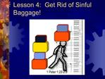 Lesson 4:  Get Rid of Sinful Baggage