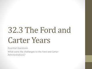 32.3 The Ford and Carter Years