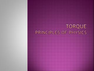 Torque Principles of Physics
