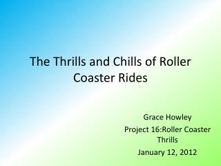 The Thrills and Chills of Roller Coaster Rides