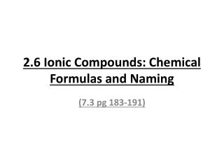 2.6 Ionic Compounds: Chemical Formulas and Naming