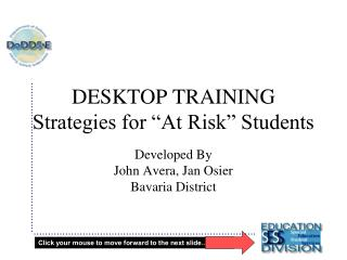 "DESKTOP TRAINING   Strategies for ""At Risk"" Students"
