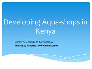 Developing  Aqua-shops  in  Kenya