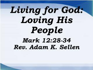 Living for God: Loving His People