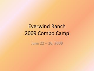 Everwind  Ranch  2009 Combo Camp