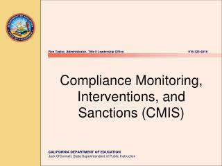 Compliance Monitoring, Interventions, and Sanctions (CMIS)