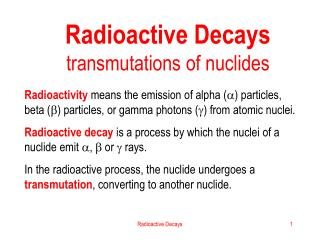 Radioactive Decays transmutations of nuclides