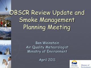 OBSCR Review Update and Smoke Management Planning Meeting