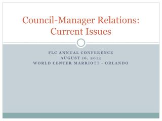 Council-Manager Relations: Current Issues
