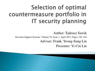 Selection of optimal countermeasure portfolio in  IT security planning