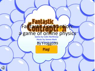 Fantastic Contraption: a game of online physics