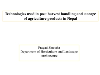 Technologies used in post harvest handling and storage of agriculture products in Nepal