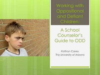 Working with Oppositional and Defiant Children: