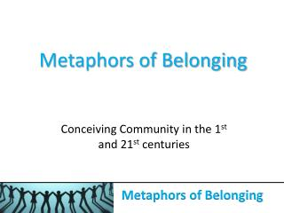 Metaphors of Belonging