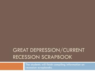 Great Depression/Current recession Scrapbook
