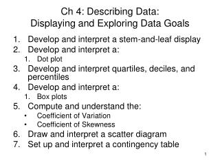 Ch 4: Describing Data: Displaying and Exploring Data Goals