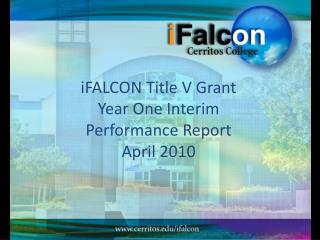 iFALCON  Title V Grant Year One  Interim  Performance  Report April  2010