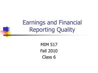Earnings and Financial Reporting Quality