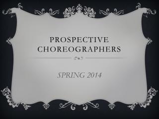 PROSPECTIVE CHOREOGRAPHERS