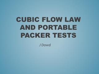 Cubic Flow Law and portable packer tests