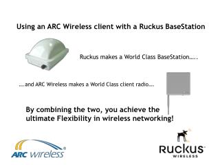 Using an ARC Wireless client with a Ruckus  BaseStation