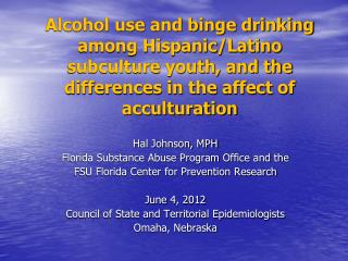 Hal Johnson, MPH Florida Substance Abuse Program Office and the