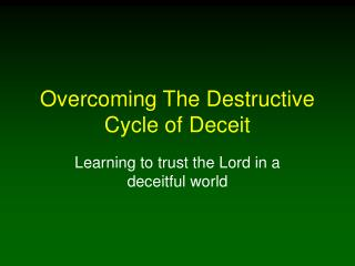 Overcoming The Destructive Cycle of Deceit