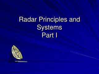 Radar Principles and Systems Part I