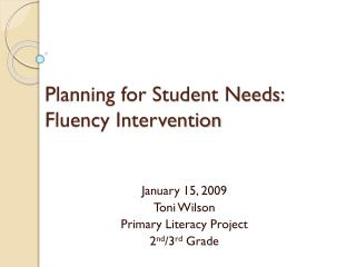 Planning for Student Needs:  Fluency Intervention