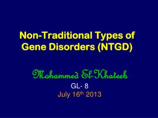 Non-Traditional Types of Gene Disorders (NTGD)