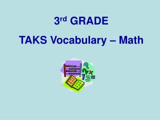 3 rd  GRADE TAKS Vocabulary – Math