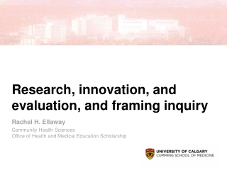 Research , innovation, and evaluation, and framing inquiry