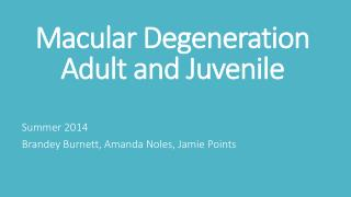Macular  Degeneration Adult and Juvenile