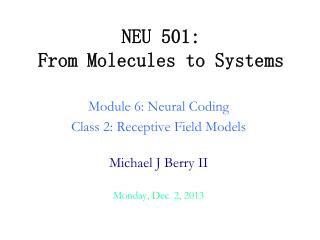 NEU 501: From Molecules to Systems