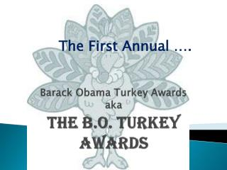 Barack Obama Turkey Awards aka The B.O. Turkey Awards
