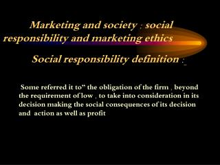 Marketing and society : social responsibility and marketing ethics