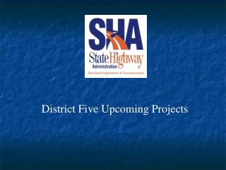 District Five Upcoming Projects