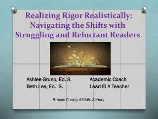 Realizing Rigor Realistically: Navigating the Shifts with Struggling and Reluctant Readers