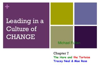 Leading in a  Culture of  CHANGE Michael  Fullan